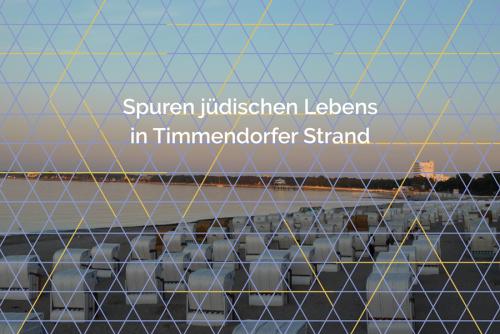 Ausstellung - Spuren jüdischen Lebens in Niendorf und Timmendorfer Strand
